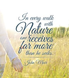 """""""In every walk with nature one receives far more than he seeks."""" - John Muir #quote #outdoors"""