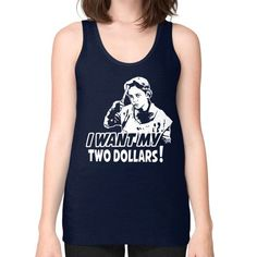 I WANT MY TWO DOLLARS Unisex Fine Jersey Tank (on woman)