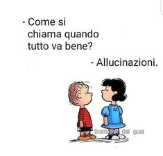 Tutti i meme su Lucy van Pelt Text Quotes, Funny Quotes, Love Smiley, True Interesting Facts, Lucy Van Pelt, Snoopy Quotes, Italian Quotes, Writing Characters, Sarcasm Humor