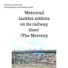 """Metrorail has put its foot down on the use of its railway lines as a """"whoonga den"""" and has started removing addicts from this public infrastructure."""