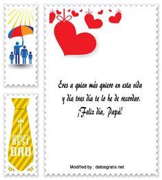 descargar mensajes bonitos para el dia del Padre,mensajes de texto para el dia del Padre: http://www.datosgratis.net/frases-por-el-dia-del-padre-para-mi-esposo/