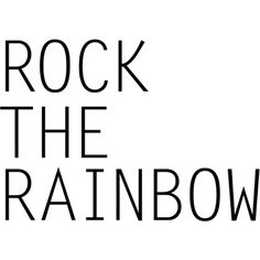 Rock The Rainbow text ❤ liked on Polyvore featuring text, words, quotes, backgrounds, rainbow, filler, phrase and saying