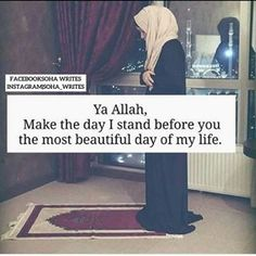 Ya Allah make the day i stand before You the most beautiful day of my life filled with love mercy and compassion Islamic Prayer, Islamic Qoutes, Islamic Inspirational Quotes, Muslim Quotes, Religious Quotes, Hijab Quotes, Islamic Teachings, Islamic Dua, Quran Verses
