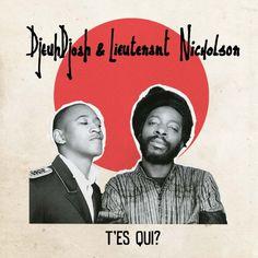 Djeuhdjoah & lieutenant Nicholson | Album T'es qui / France Inter