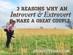 3 Reasons Why an Introvert and Extrovert Make a Great Couple
