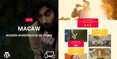 Macaw - Modern WordPress Blog Theme . Macaw is a simple, clean, personal, modern, Retina Ready and Easy to customize.Macaw comes with great typography, accent colors. Macaw offers footer