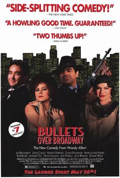 Bullets Over Broadway , starring John Cusack, Dianne Wiest, Jennifer Tilly, Chazz Palminteri. In 1920s New York, a struggling playwright is forced to cast a mobster's talentless girlfriend in his latest drama in order to get it produced. #Comedy