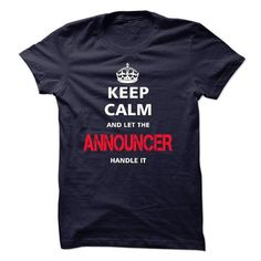 keep calm and let the ANNOUNCER handle it - #cat sweatshirt #winter sweater. OBTAIN LOWEST PRICE => https://www.sunfrog.com/LifeStyle/keep-calm-and-let-the-ANNOUNCER-handle-it-17920422-Guys.html?68278