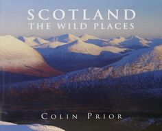 Scotland - The Wild Places : Colin Prior. [08.06.2016]