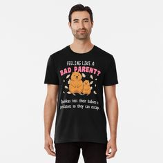 Parenting Humor, Wash Bags, T Shirts With Sayings, My T Shirt, Tshirt Colors, Looks Great, Mens Fashion, Feelings, Tees
