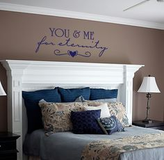 """You & Me For Eternity"" vinyl letters for the master bedroom. See more wall decals and info at www.lacybella.com"