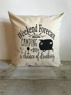 Pillow Cover 18x18 or 16x16, Weekend Forecast Camping With A Chance Of Drinking Pillow, Camping Pillow, Camping Decor,…