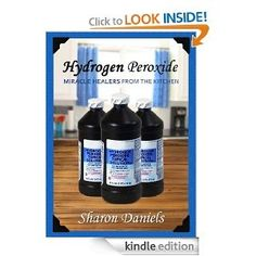 Hydrogen Peroxide Cures (Miracle Healers From The Kitchen)