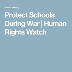 Protect Schools During War | Human Rights Watch