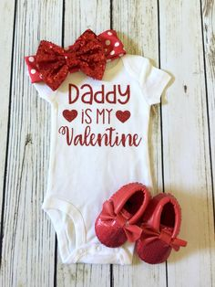 Daddy Is My Valentine Baby Girl Set