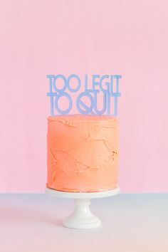 Too legit to quit. Love this cheeky cake!