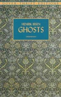 Ghosts by Henrik Ibsen  A great one - Heather M.