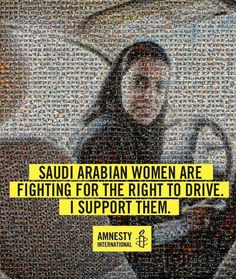 Saudi Arabian women are fighting for the right to drive. I support them.