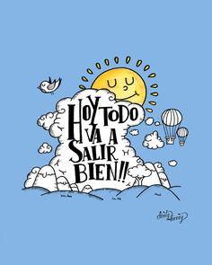 Hoy todo va a salir bien #frases #positivas