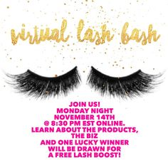 Join us! Monday night, 11/14 at 8:30 pm EST for our virtual Lash Bash. You will get to learn about our new, innovative, product, Lash Boost, as well as our other award winning products. You'll also get to learn more about this life changing business! It will be short and sweet - 30 minutes, followed by a LIVE Q & A. Oh, and did I mention there will be a drawing for a FREE Lash Boost? ($150 value!) Message me for an invite!  https://www.facebook.com/mrssaraking