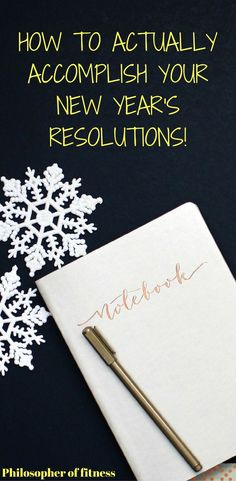 Find Out Exactly How You Can ACTUALLY Accomplish Your New Year's Resolutions! #newyears #newyearsresolutions #goals