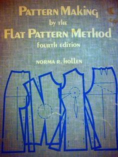 Pattern Making By The Flat Pattern Method Fourth Edition Norma Hollen by NeedANeedle, $50.00