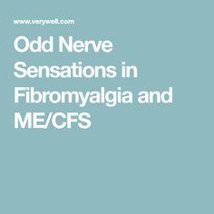 Odd Nerve Sensations in Fibromyalgia and ME/CFS