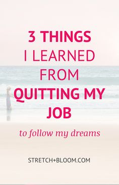 Making the decision of whether or not to quit your job to follow your passion – or at least escape the pain – is never an easy one. There are many pros and cons to balance out: from the financial aspect to safety to freedom to fear, it's not simple to pick the right move.  Click the pin to discover the 3 surprising things I learned from quitting my job to follow my dreams.