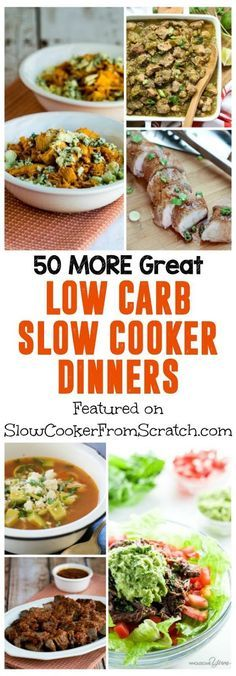 50 MORE Great Low-Carb Slow Cooker Dinners featured on http://SlowCookerFromScratch.com