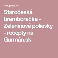 Staročeská bramboračka - Zeleninové polievky - recepty na Gurmán.sk