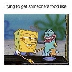 funny, food, and spongebob image Funny Shit, Really Funny Memes, Stupid Funny Memes, Funny Relatable Memes, Haha Funny, Funny Posts, Funny Quotes, Hilarious, Funny Stuff