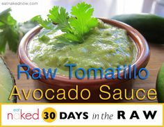 Raw Tomatillo Avocado Sauce by #eatnakednow Add some organic tortilla chips for dipping. #conveyawareness