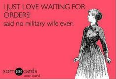 Waiting for orders #PCS #MilSpouse MilitaryAvenue.com