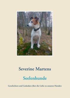 """Mit 'KLICK' zur Bestellung unseres neuen Buches """"Seelenhunde: Geschichten und Gedanken über die Liebe zu unseren Hunden"""""""