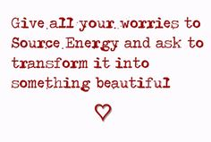 Don't take your worries back when you have given them at Source. Focus on beautiful, inspiring and heartwarming experiences ... #quote #author #book #aMessageFromTheHeart #selflove