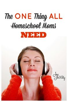 One Thing All Homeschool Moms Need  What is one thing all homeschool moms need? The answer may surprise you!