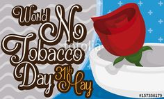 Rose over Ashtray and Greeting Message for No Tobacco Day