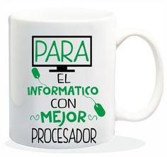 """Taza baggy """" PARA EL INFORMATICO CON MEJOR PROCESADOR """" http://www.worldmagic.es/tienda/164-baggy"""