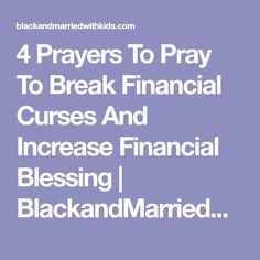 4 Prayers To Pray To Break Financial Curses And Increase Financial Blessing | BlackandMarriedWithKids.com