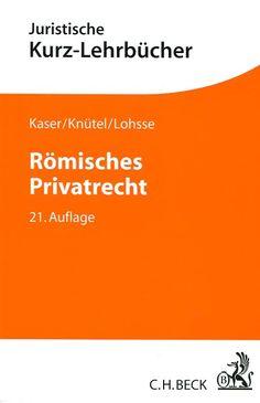 Römisches Privatrecht : ein Studienbuch / von Max Kaser ; fortgeführt von Rolf Knütel, Sebastian Lohsse. 21. überarbeitete und enweiterte Aufl. C.H. Beck, 2017 Boarding Pass