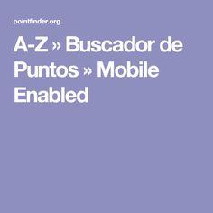A-Z » Buscador de Puntos » Mobile Enabled
