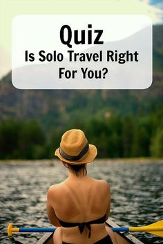 Quiz - Is Solo Travel Right For You? Have you been thinking about solo travel but having trouble deciding if you will enjoy it? Take this quick test to find out is solo travel is for you. Ann K Addley travel blog