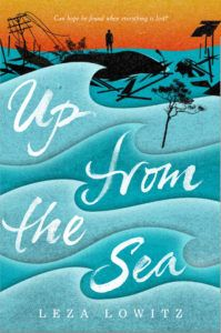 Up From the Sea by Leza Lowitz: What Happens when Everything Is Lost?