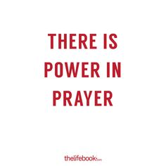 There is power in prayer - www.thelifebook.com