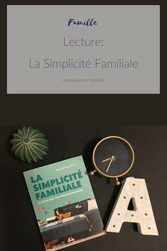 Simplicité familiale. Moment parfait pour travailler ses valeurs et simplifier sa vie. #minimalisme #simplicité #lecture #parentalité #bienveillance #douceur Moment, Parfait, Cards Against Humanity, Blogging, Community, Happy, Inspirational Readings, Playlists, Minimalism