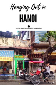 Hanging out in Hanoi | Visit Vietnam | Backpacking Vietnam | What to do in Hanoi