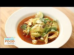 Spicy Tortilla Chicken Soup - Everyday Food with Sarah Carey