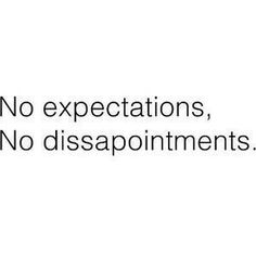 Nessuna aspettativa, nessuna delusione