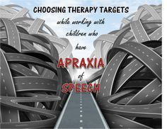 choosing therapy targets when working with children who have Apraxia of speech.