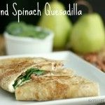 Pear and Spinach Quesadillas